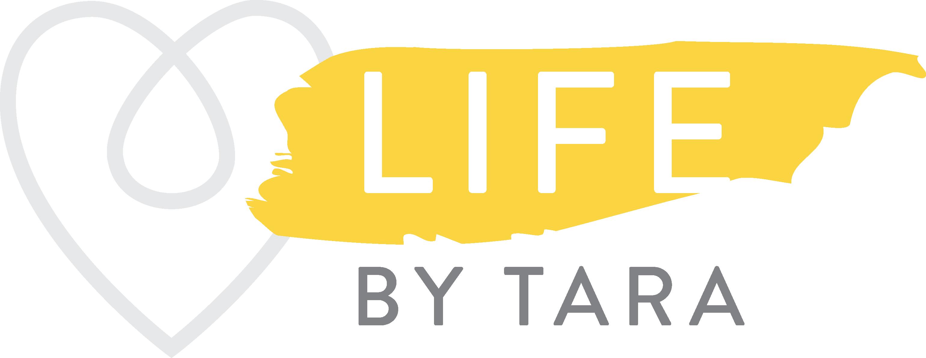 Life | By Tara